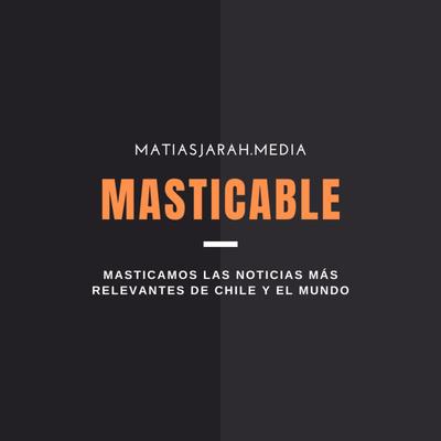 Masticable