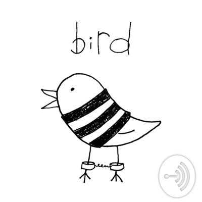Bird Podcast | Stories from prison