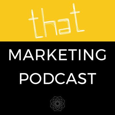 That Marketing Podcast