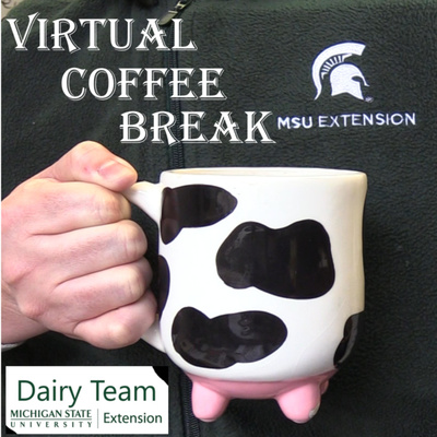 Virtual Coffee Break MSUE Dairy Team