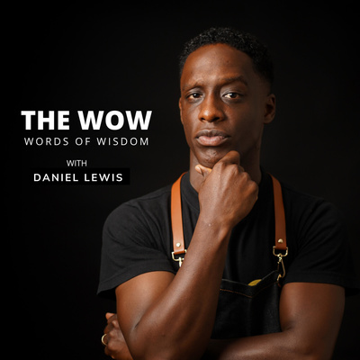 The WOW - (Words Of Wisdom)