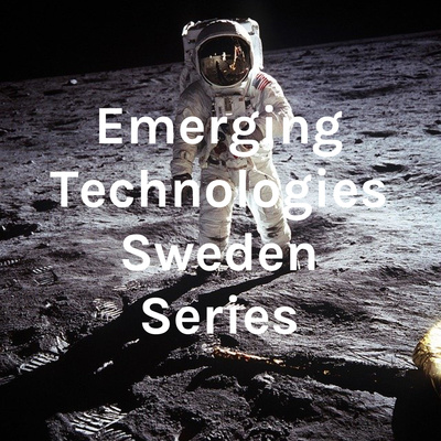 Emerging Technologies Sweden Series