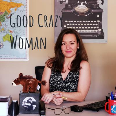 Good Crazy Woman
