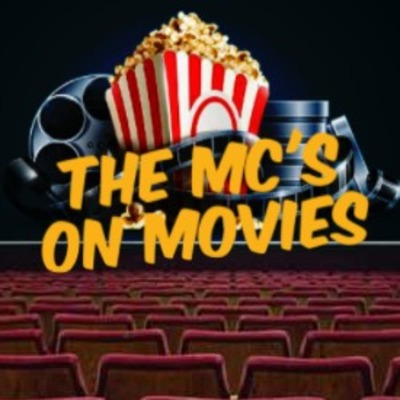 The Mc's on Movies Podcast