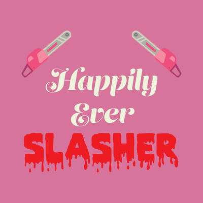 Happily Ever Slasher