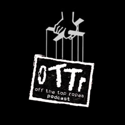 Off The Top Ropes Podcast