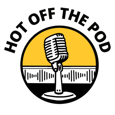 Hot Off The Pod