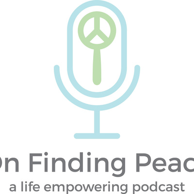On Finding Peace A Podcast On Anchor