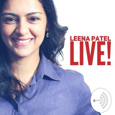 Leena Patel LIVE!