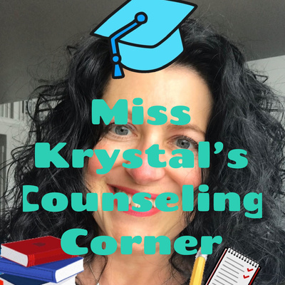 Miss Krystal's Counseling Corner
