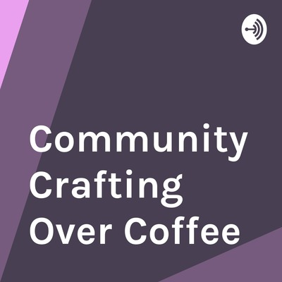 Community Crafting Over Coffee