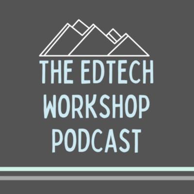 The EdTech Workshop