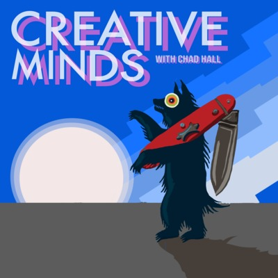 Creative Minds with Chad Hall