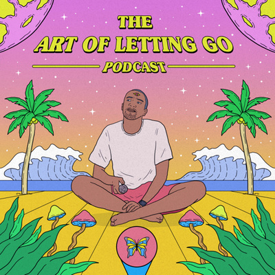 The Art of Letting Go Podcast