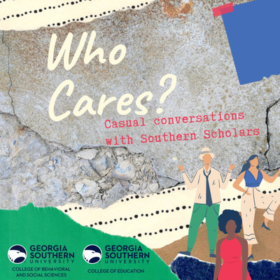 Who Cares? Casual Conversations with Southern Scholars