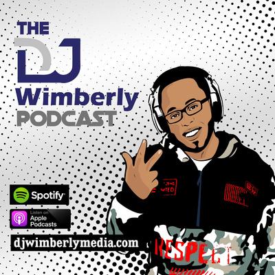 The DJ Wimberly Podcast