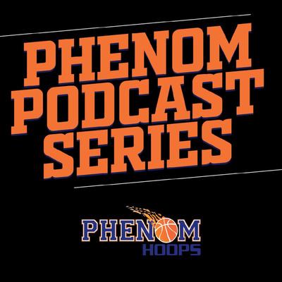 Phenom Hoops Podcast