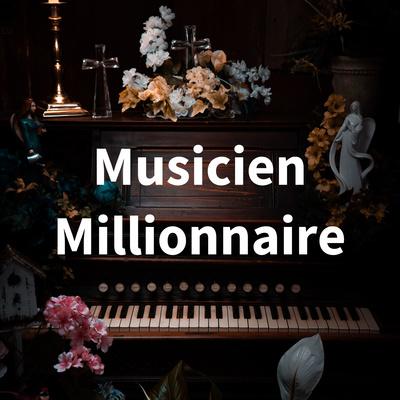 Musicien Millionnaire