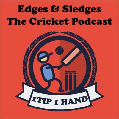 Edges & Sledges Cricket Podcast