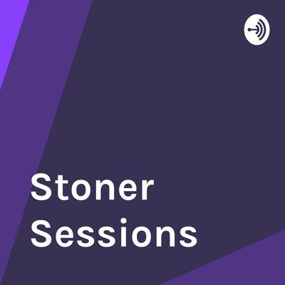 Stoner Sessions