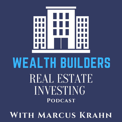 Wealth Builders Real Estate Investing Podcast