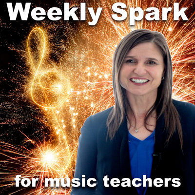 The Weekly Spark for Music Teachers