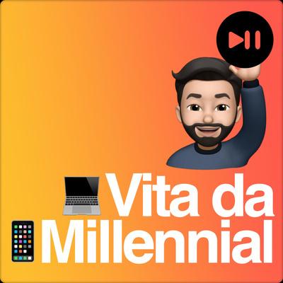 Vita da Millennial