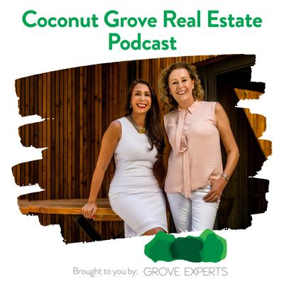 Coconut Grove Real Estate Podcast