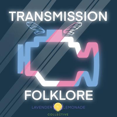 Transmission Folklore