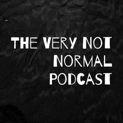 The Very Not Normal Podcast