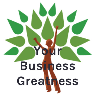 Your Business Greatness