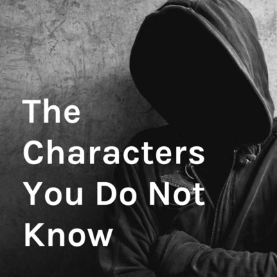 The Characters You Do Not Know