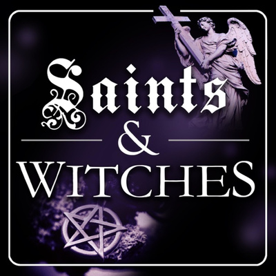 Saints & Witches