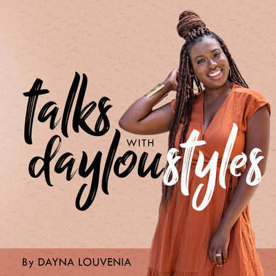 Talks With Dayloustyles