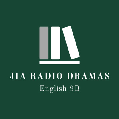 JIA English 9B Radio Dramas