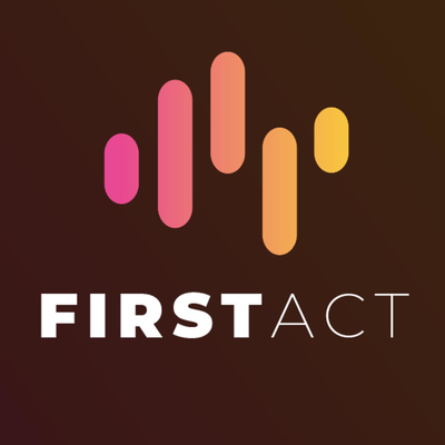 The First Act Podcast