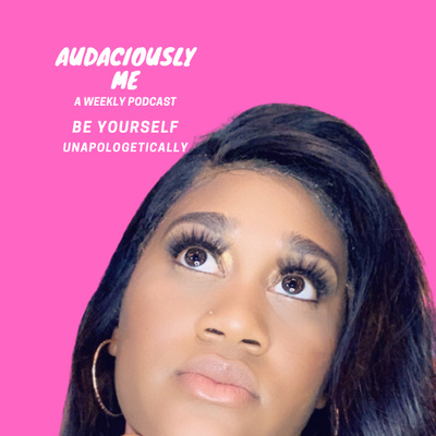Audaciously Me by Ashley D