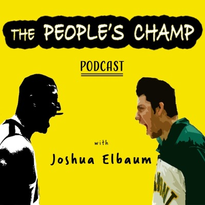 Peoples Champ Podcast with Joshua Elbaum