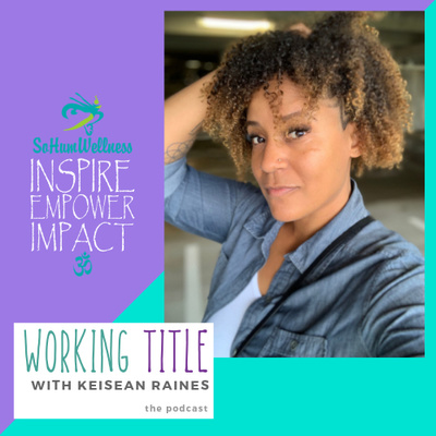 Working Title with Keisean Raines