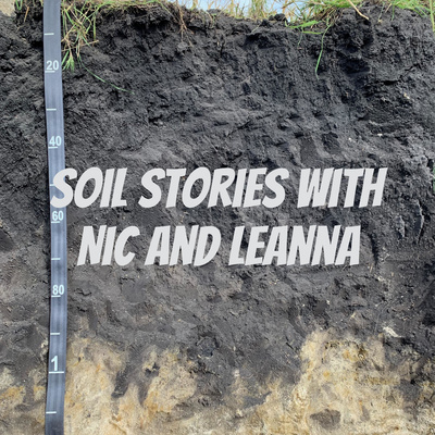Soil Stories with Nic and Leanna