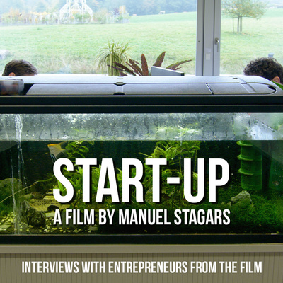 "Documentary Film ""Start-up"" - Behind-the-Scenes Interviews with Entrepreneurs in the Film"