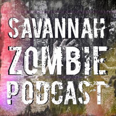 Savannah Zombie Podcast