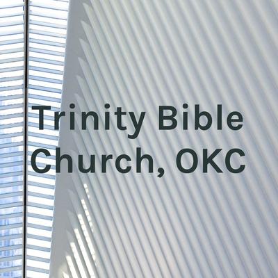 Trinity Bible Church, OKC