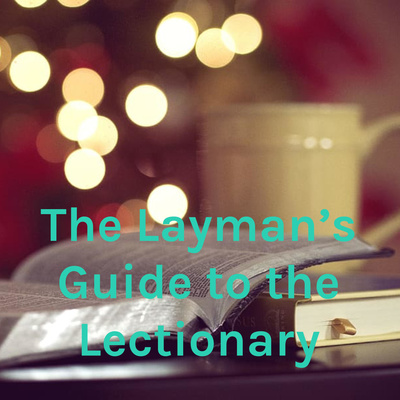 The Layman's Guide to the Lectionary