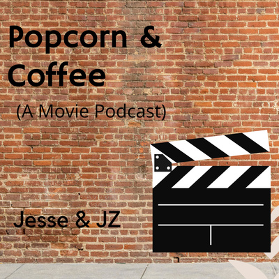 Popcorn and Coffee (A Movie Podcast)
