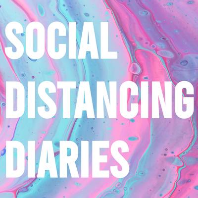 Social Distancing Diaries