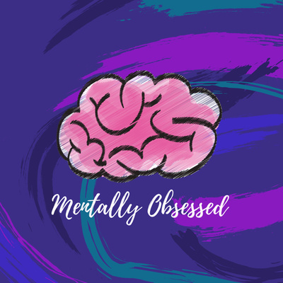 MENTALLY OBSESSED