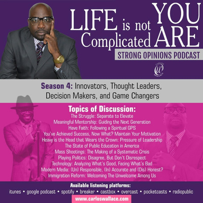 Life Is Not Complicated, You Are - Strong Opinions Podcast