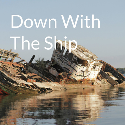 Down With The Ship