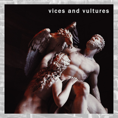 Vices and Vultures